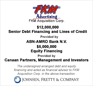 FKM Acquisition-$12M Debt financing